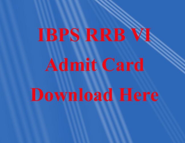 ibps rrb VI admit Card